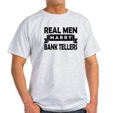 Real Men Marry Bank Tellers T-Shirt