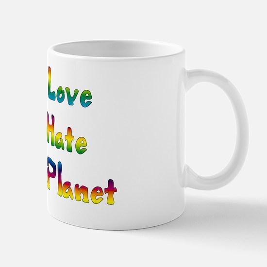 More Love Less Hate Mug