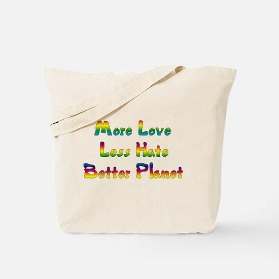 More Love Less Hate Tote Bag