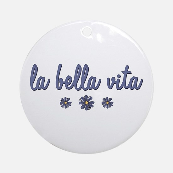La Bella Vita Ornament (Round)