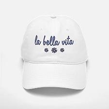 La Bella Vita Baseball Baseball Cap