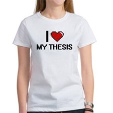 I love My Thesis T-Shirt