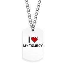 I love My Tomboy Dog Tags