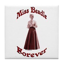 Miss Beadle Forever Tile Coaster