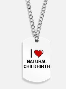 I Love Natural Childbirth Dog Tags