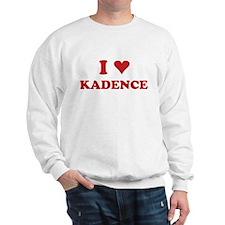 I LOVE KADENCE Sweatshirt