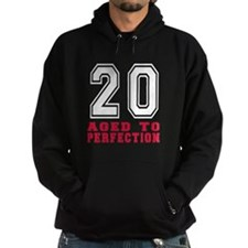 20 Aged To Perfection Birthday Desig Hoodie