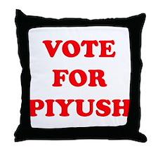 VOTE FOR PIYUSH Throw Pillow