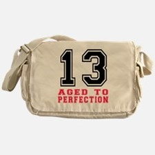 13 Aged To Perfection Birthday Desig Messenger Bag