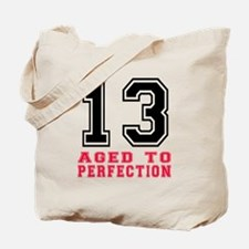 13 Aged To Perfection Birthday Designs Tote Bag