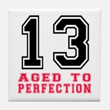 13 Aged To Perfection Birthday Design Tile Coaster