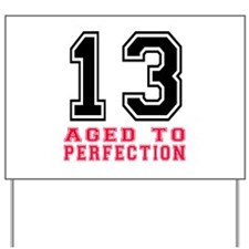 13 Aged To Perfection Birthday Designs Yard Sign