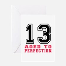 13 Aged To Perfection Birthday Desig Greeting Card