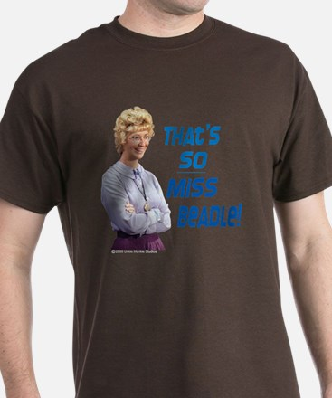 That's so Miss Beadle! T-Shirt