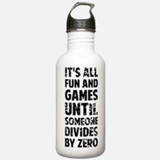 All fun and games unti Water Bottle