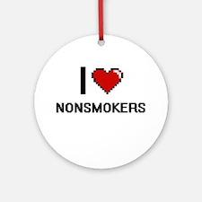 I Love Nonsmokers Round Ornament
