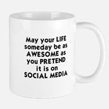 MAY YOUR LIFE SOMEDAY BE AS AWESOME AS  Mug