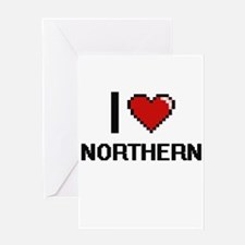 I Love Northern Greeting Cards