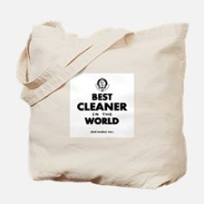 Best Cleaner in the World Tote Bag