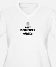 Best Bouncer in the World Plus Size T-Shirt