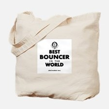 Best Bouncer in the World Tote Bag