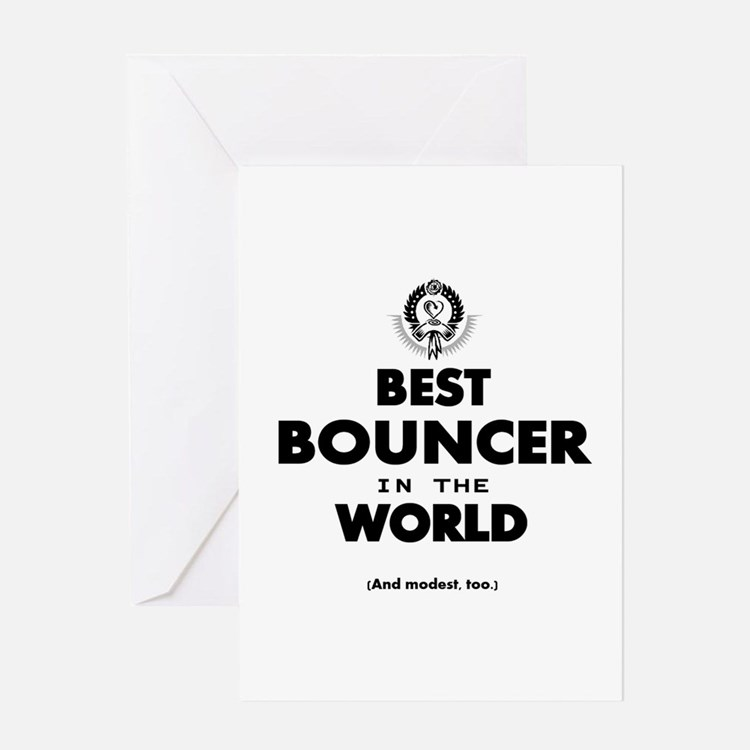 Best Bouncer in the World Greeting Cards