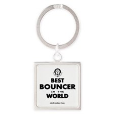Best Bouncer in the World Keychains