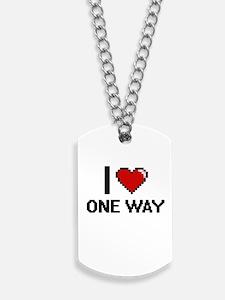 I Love One-Way Dog Tags