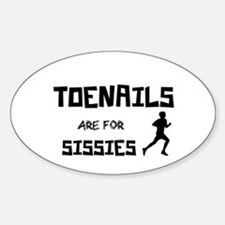 Toenails are for Sissies Bumper Stickers