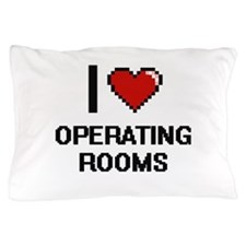 I Love Operating Rooms Pillow Case