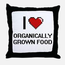 I Love Organically Grown Food Throw Pillow