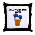 Will Work for Yarn Throw Pillow