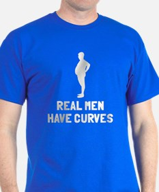 Real men have curves T-Shirt