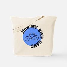 Join My Bike Gang Tote Bag