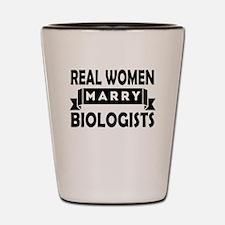 Real Women Marry Biologists Shot Glass