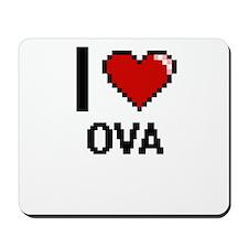 I Love Ova Mousepad