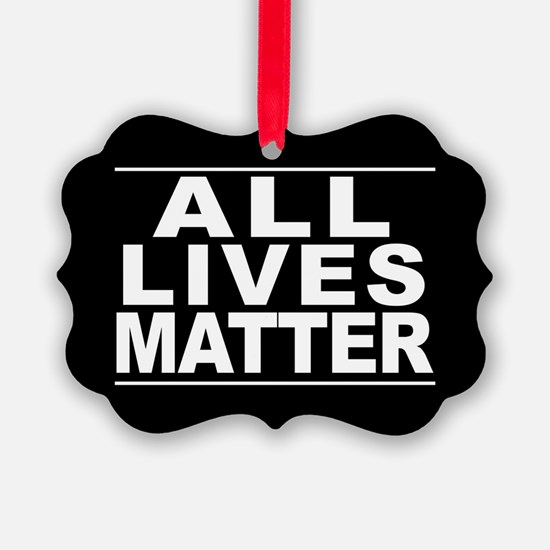 All Lives Matter Ornament