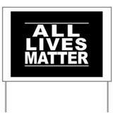 All lives matter Yard Signs