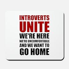 Introverts Unite Mousepad