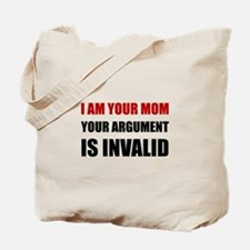 Mom Argument Invalid Tote Bag