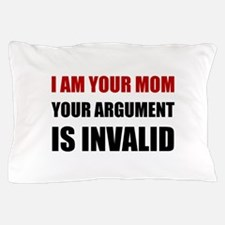 Mom Argument Invalid Pillow Case
