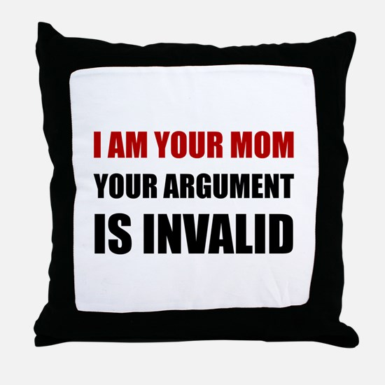 Mom Argument Invalid Throw Pillow