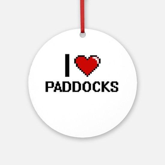 I Love Paddocks Round Ornament