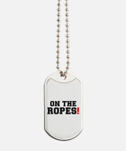 ON THE ROPES! Dog Tags