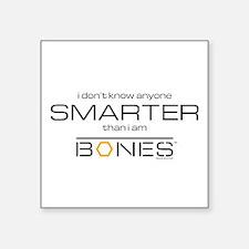 """Bones Smarter Square Sticker 3"""" x 3"""""""