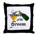 Wedding Toast Father of the Groom Throw Pillow