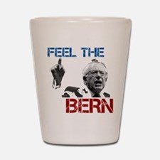 Feel The Bern Shot Glass
