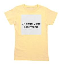 CHANGE YOUR PASSWORD Girl's Tee