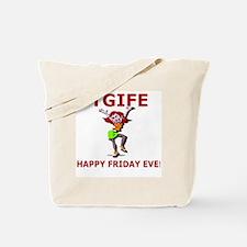 TGIFE - HAPPY FRIEDAY EVE! THURSDAY Tote Bag
