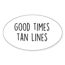 Good Times Tan Lines Decal